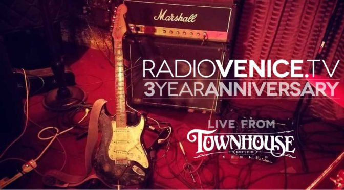 Radio Venice 3 Year Anniversary Show