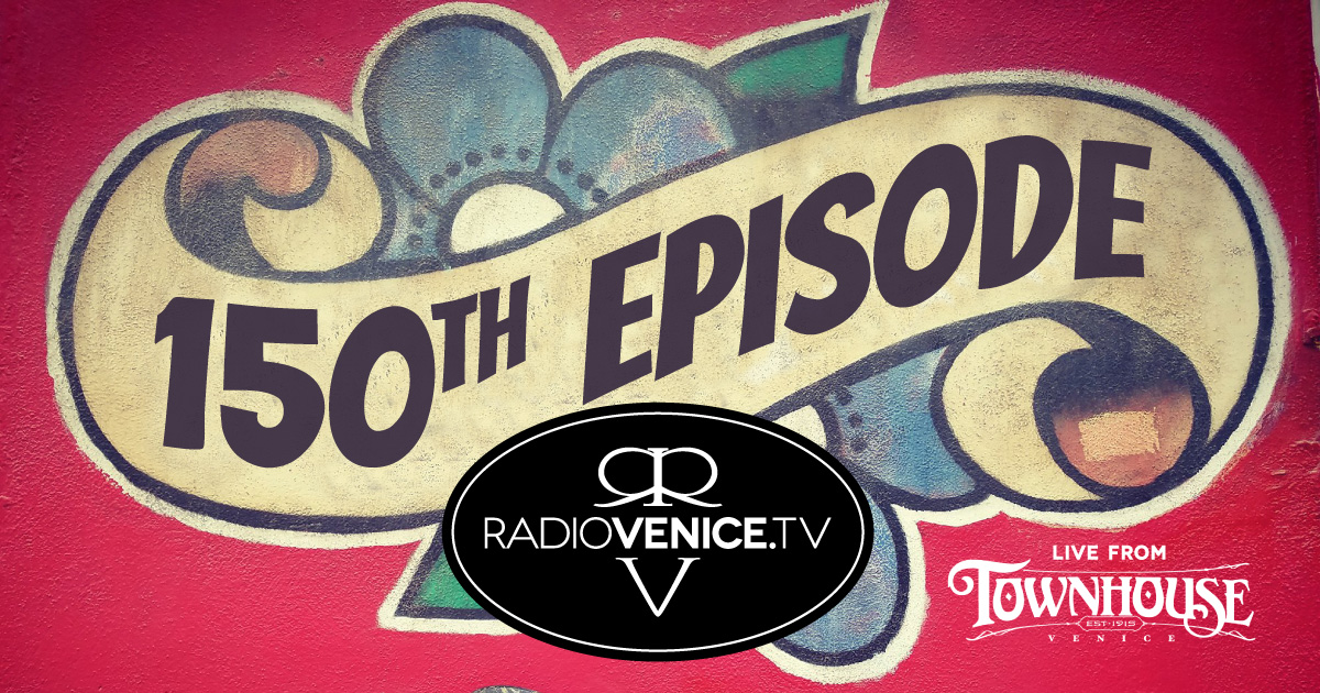 Radio Venice 150th Episode - live from Townhouse