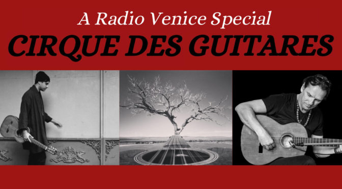 Radio Venice S14.E12 – Cirque des Guitares