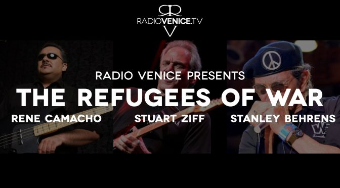 Radio Venice presents … The Refugees of WAR