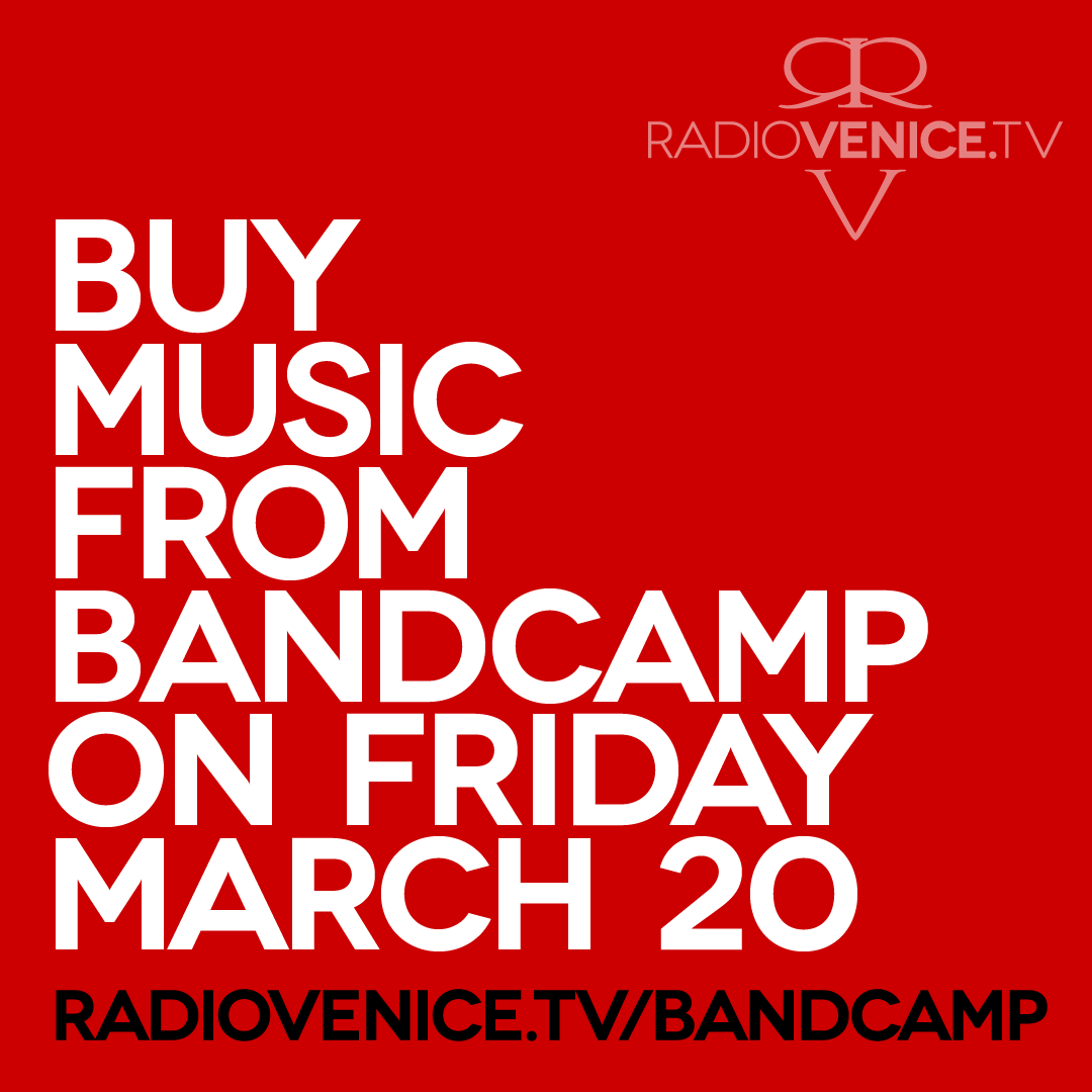 Buy music from Bandcamp on Friday March 20 - Radio Venice